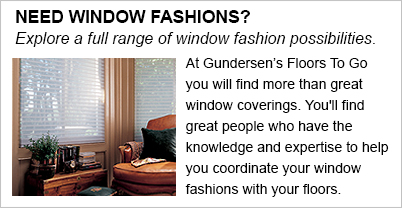 Gundersen's carries a full range of window fashions - explore the possibilities!